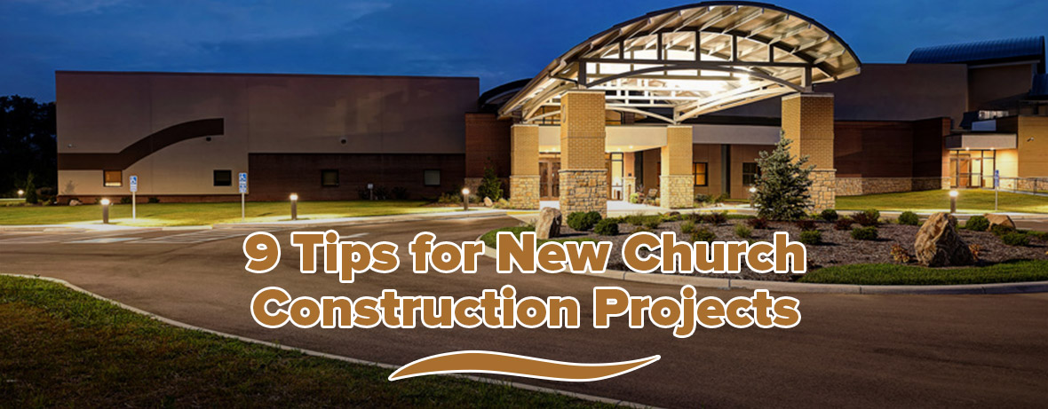 9 Tips for New Church Construction 1