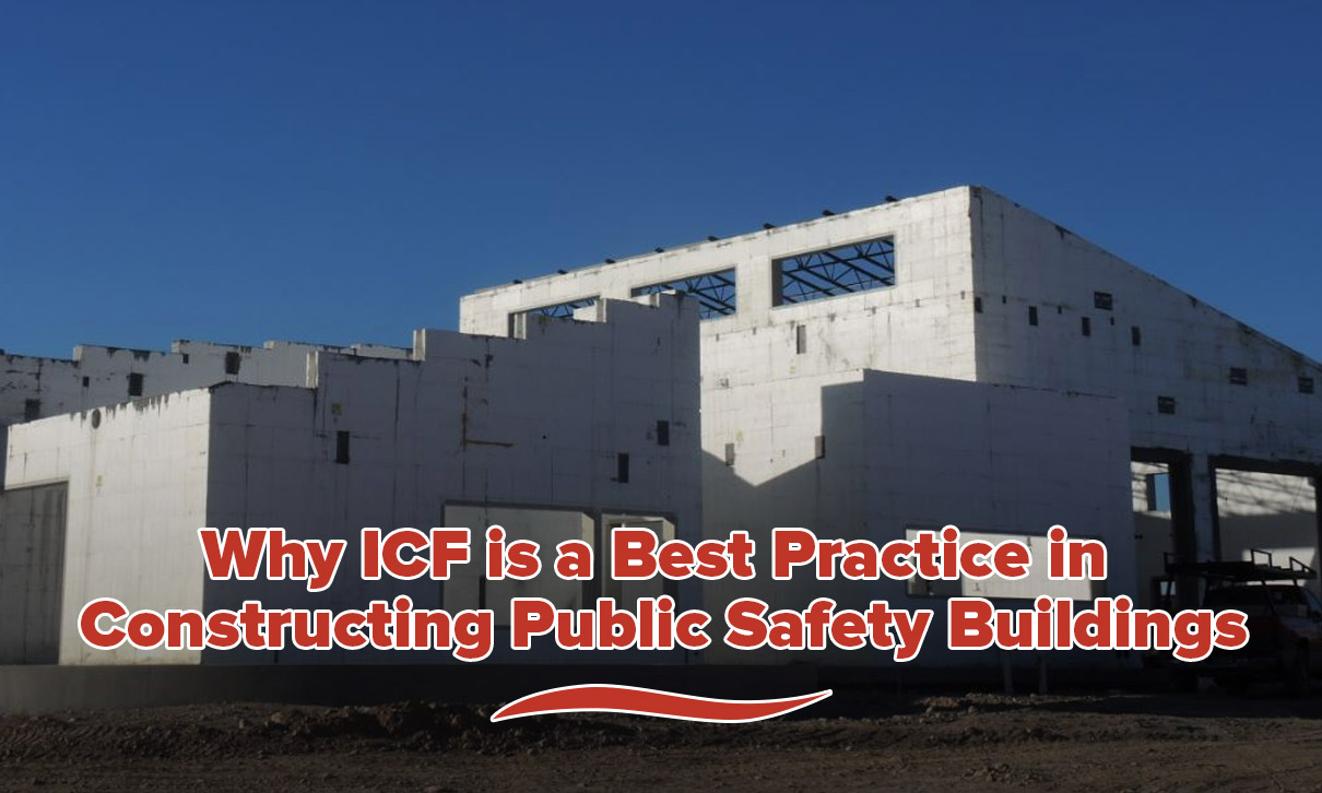 Why ICF is a Best Practice in Constructing Public Safety Buildings 1