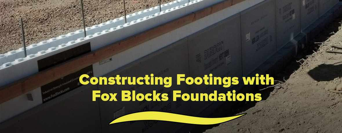 Constructing Footings with Fox Blocks Foundations Header