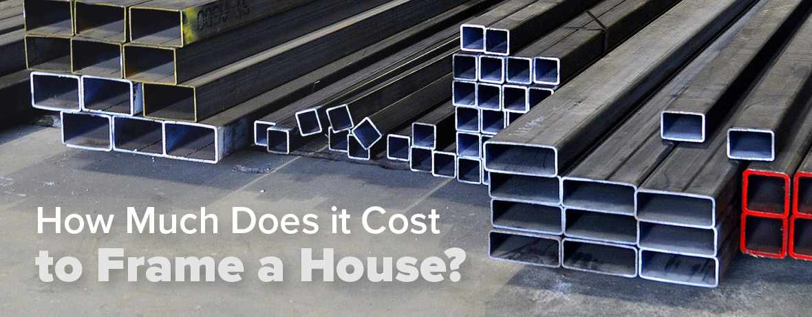 How Much Does it Cost to Frame a House