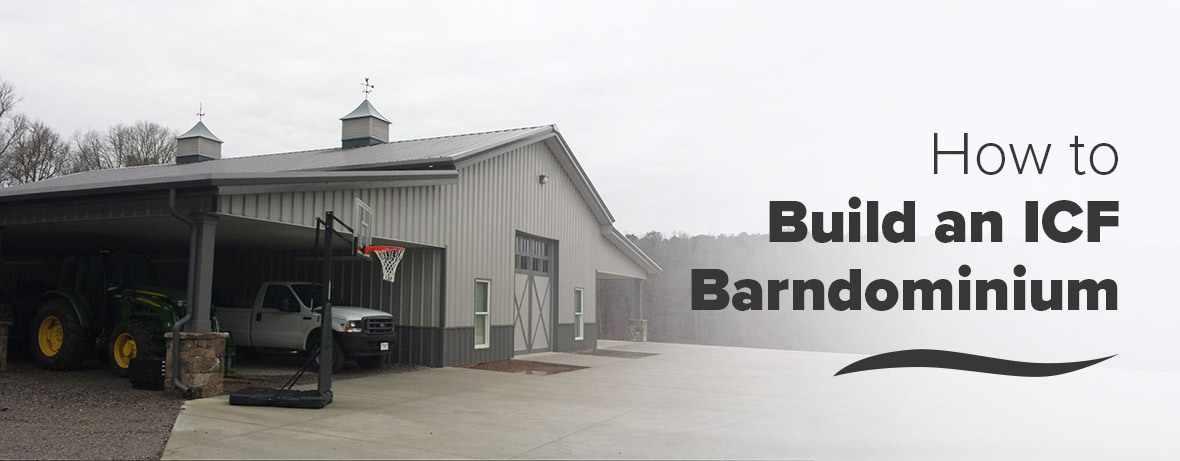 How to Build an ICF Barndominium?