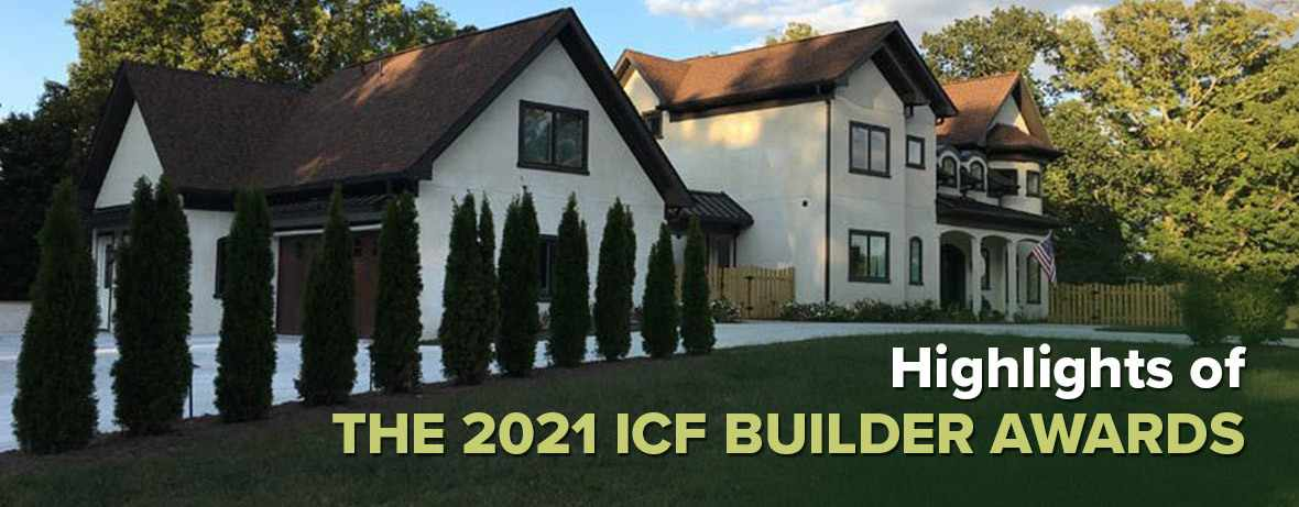 Highlights of the 2021 ICF Builder Awards