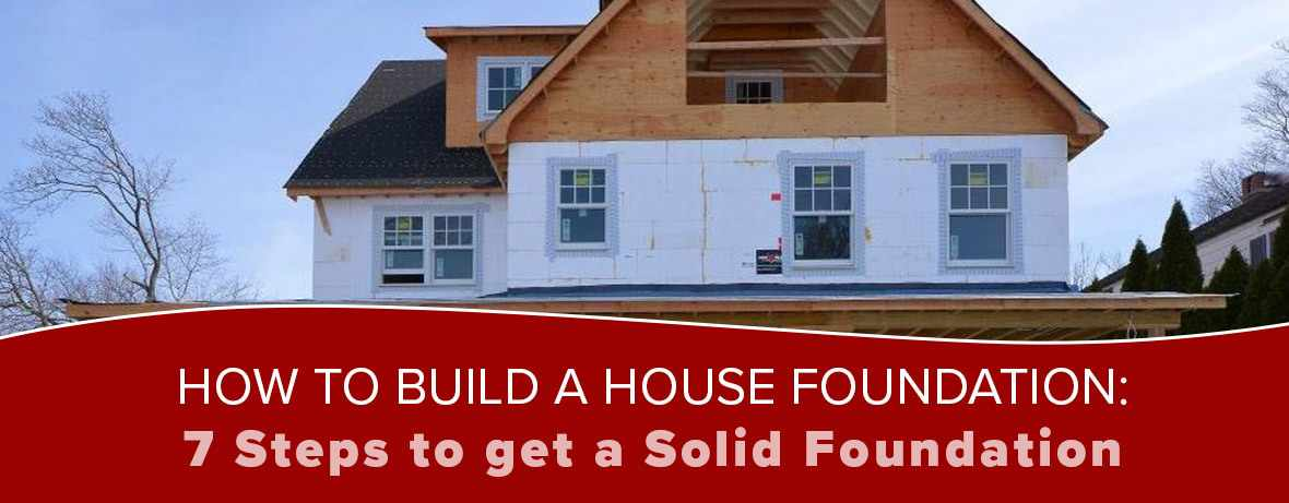 How to build a house foundation